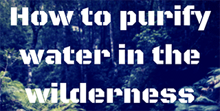 How-to-purify-water-in-the-wilderness-thumbnail