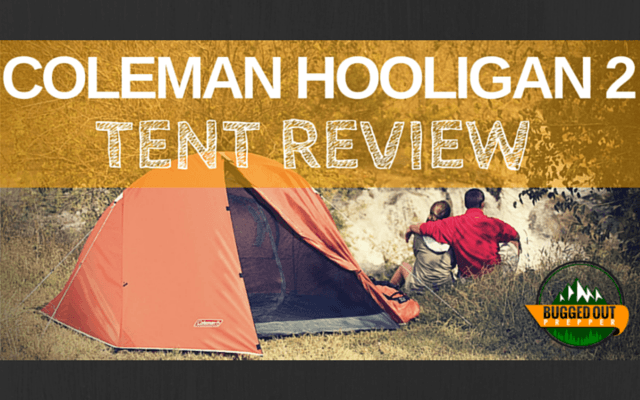 & Coleman Hooligan 2 Tent Review - Bugged Out Prepper