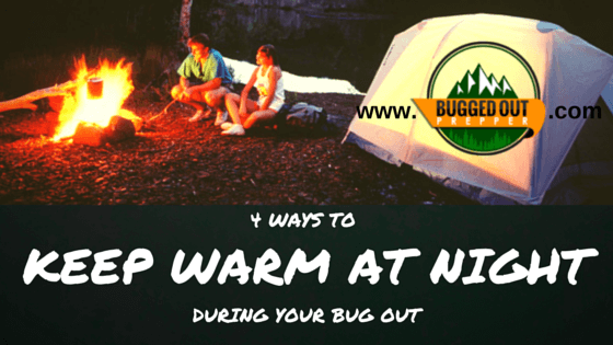 4 ways to Keep Warm at Night During Your Bug Out
