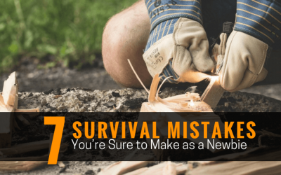 7 Survival Mistakes You're Sure to make as a Newbie