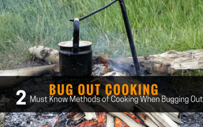 Bug Out Cooking – 2 Must Know Methods of Cooking When Bugging Out