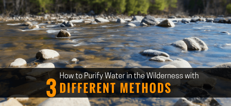 How to Purify Water in the Wilderness with 3 Different Methods